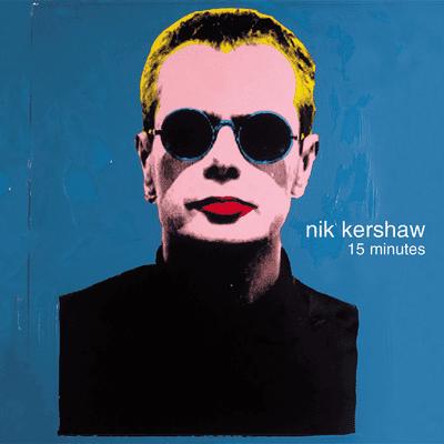 Nik Kershaw 15 Minutes